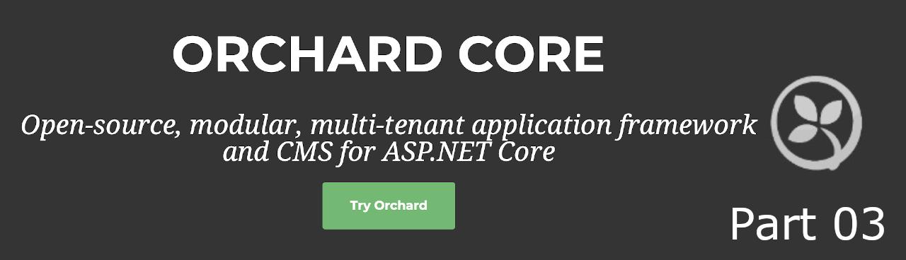 OrchardCore, CMS for ASP.NET Core (Part 03).